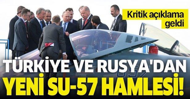 Türkiye ve Rusya'dan yeni Su-57 hamlesi!