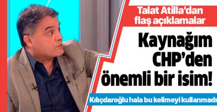 Talat Atilla'dan flaş açıklamalar! Kaynağım CHP'den önemli bir isim