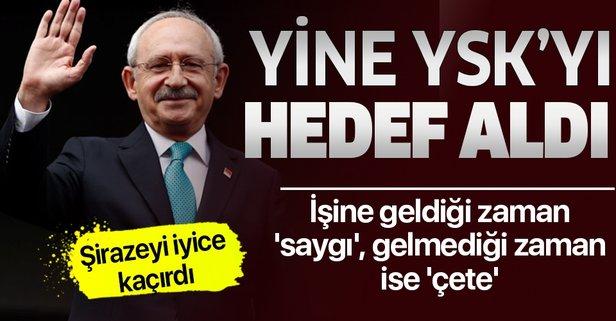 Kemal Kılıçdaroğlu yine YSK üyelerini hedef aldı!