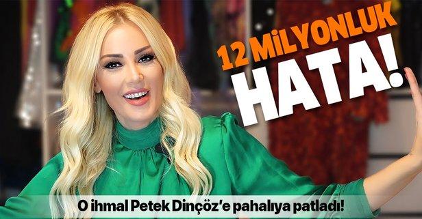 Petek Dinçöz'ü 12 milyon liradan eden hata