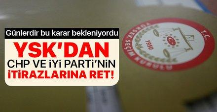 YSK'dan CHP ve İyi Parti'nin İstanbul itirazları ile ilgili karar