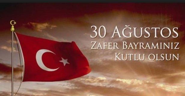 30 Ağustos Zafer Bayramı kutlama mesajları ve sözleri!