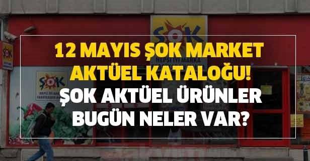 12 Mayıs ŞOK market aktüel kataloğu!