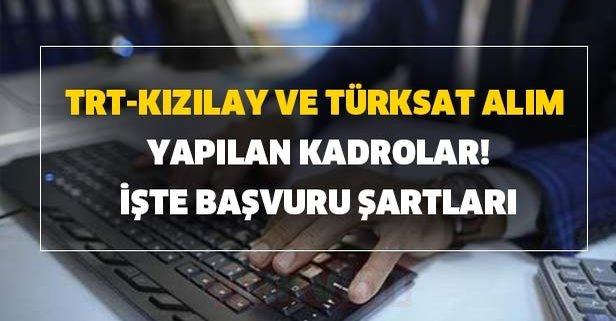En az 4 bin maaş ile Kızılay, Türksat ve TRT personel alımı devam ediyor