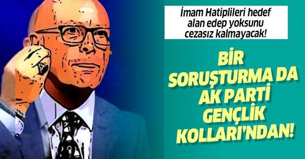 Erol Mütercimler hakkında AK Parti İl Gençlik Kolları'ndan soruşturma!