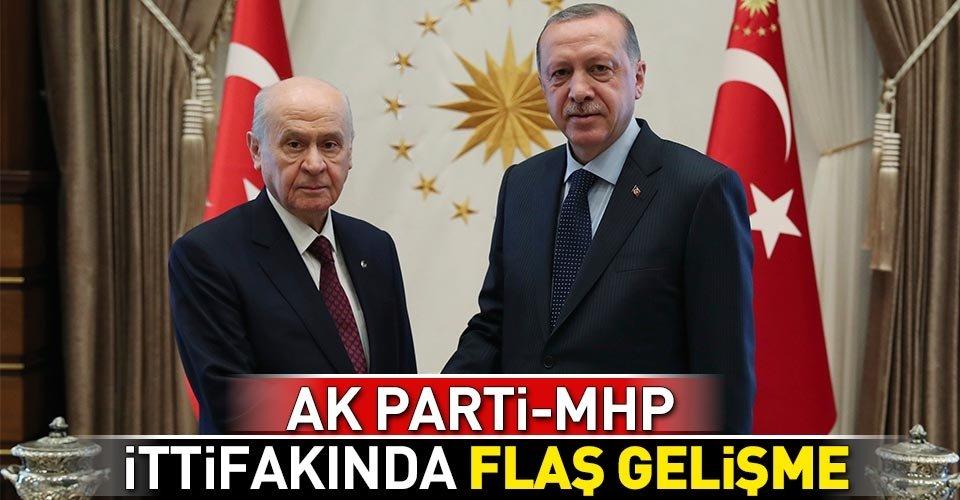 AK Parti-MHP ittifakıyla ilgili flaş gelişme!