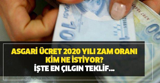 Asgari ücret 2020 yılı zam oranı kim ne istiyor?
