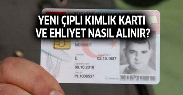 Yeni çipli kimlik kartı ve ehliyet nasıl alınır?