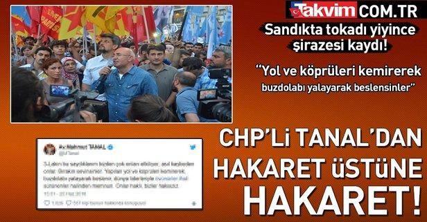 CHP'li Tanal'dan skandal hakaretler