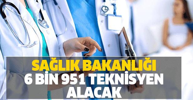 Sağlık Bakanlığı 6 bin 951 teknisyen alımı yapacak!