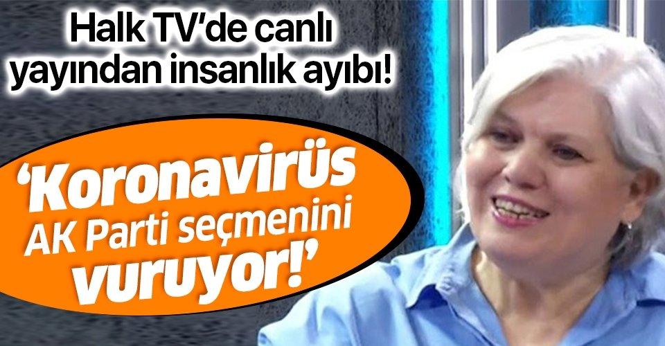 Halk TV'de koronavirüs üzerinden insanlık ayıbı! Şeyda Taluk'tan skandal sözler: Koronavirüs AK Parti seçmenini vuruyor