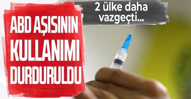 2 ülke daha ABD'nin aşısının kullanımını durdurdu