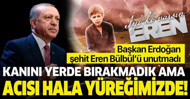 Başkan Erdoğan şehit Eren'i unutmadı