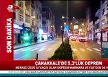 Çanakkale'de 5.3'lük deprem! Merkez üssü Ayvacık olan deprem İstabul'da da hissedildi