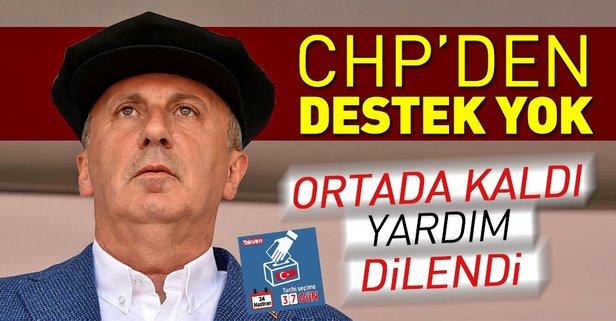 CHP Muharrem İnceyi ortada bıraktı