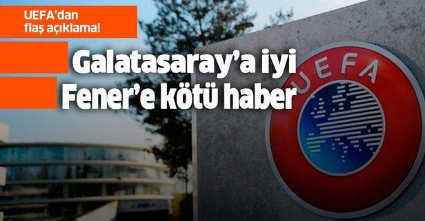 UEFA'dan Galatasaray ve Fenerbahçe açıklaması!