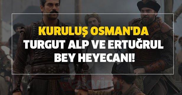 Kuruluş Osman'da Turgut Alp ve Ertuğrul Bey heyecanı!