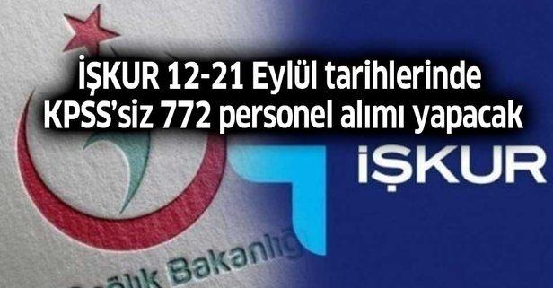 İŞKUR 12-21 Eylül tarihlerinde KPSS'siz 772 personel alımı yapacak