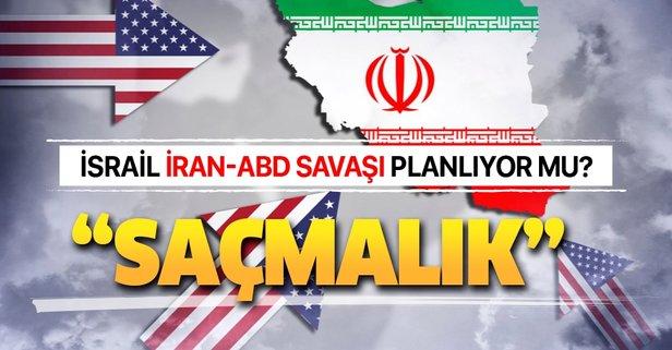 İsrail, İran-ABD savaşı planlıyor mu?