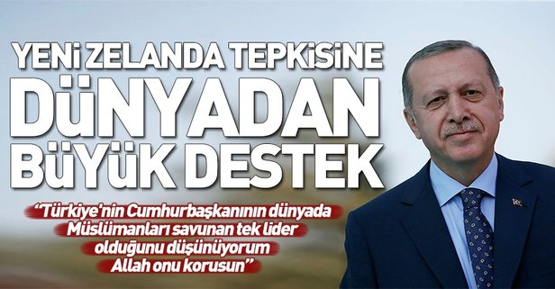 Başkan Erdoğan'ın Yeni Zelanda tepkisine dünyadan büyük destek