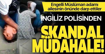 İngiltere polisinden skandal müdahale! Engelli Müslüman adam ailesinin önünde darp edildi