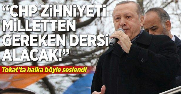 Erdoğan: CHP zihniyeti gereken dersi alacak!