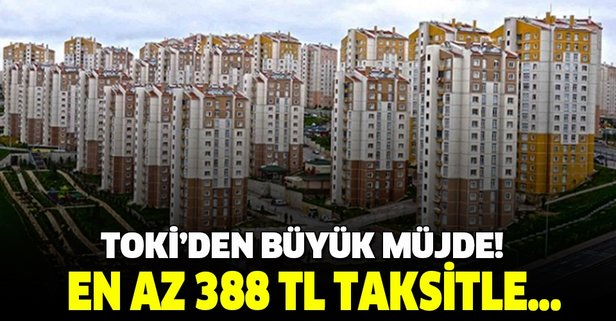 TOKİ'den müjde! En az 388 taksitle ev sahibi olunacak