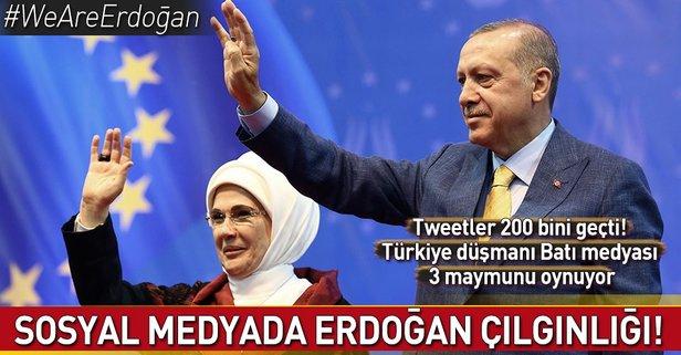 Sosyal medyada Erdoğan çılgınlığı