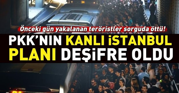 PKKnın kanlı İstanbul planı deşifre oldu!