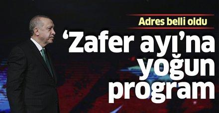Başkan Erdoğan'ın 'Zaferler ayı' programı yoğun geçecek