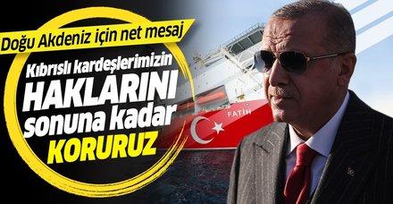 Başkan Erdoğan: Kıbrıslı kardeşlerimizin haklarını sonuna kadar koruruz