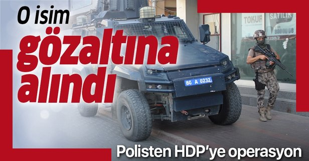 Osmaniye HDP il binasında arama: O isim gözaltında!