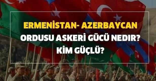 Ermenistan- Azerbaycan ordusu askeri gücü nedir? Kim güçlü?