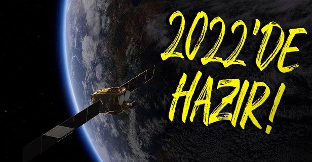 Bakan müjdeyi duyurdu! 2022 yılında fırlatılacak