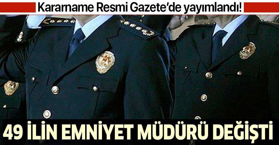 Son dakika: Emniyet Müdürleri Kararnamesi Resmi Gazete'de yayımlandı