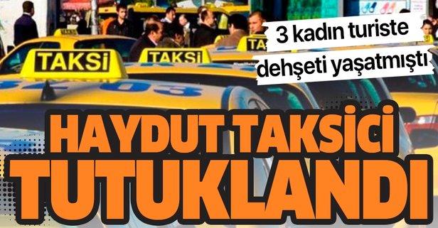 Haydut taksici tutuklandı!