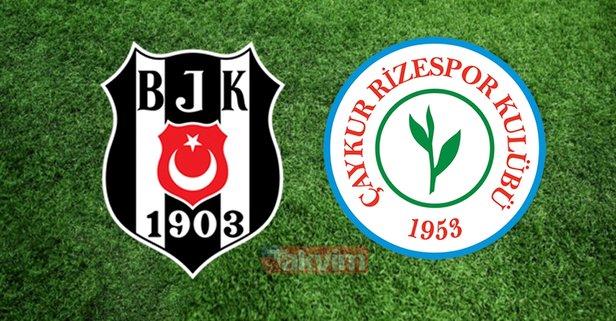 Beşiktaş Çaykur Rizespor maçı ne zaman, saat kaçta?