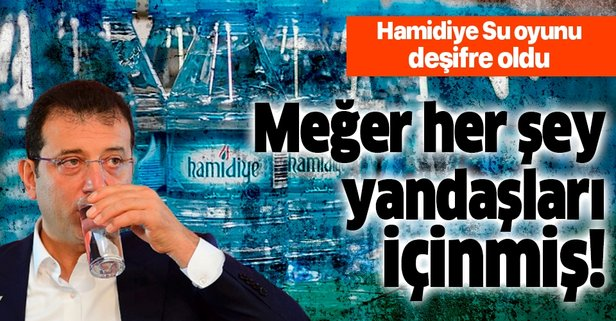 İmamoğlu'nun Hamidiye Su oyunu deşifre oldu!