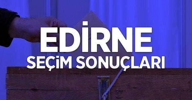 31 Mart Edirne yerel seçim sonuçları açıklandı