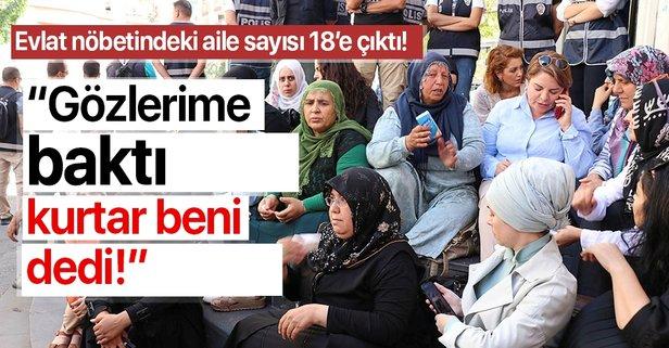 Evlat nöbetindeki acılı ailelerin sayısı 17'ye çıktı!