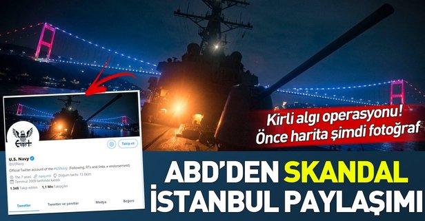 ABD'den skandal İstanbul paylaşımı!