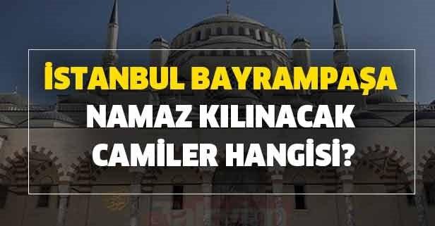 İstanbul Bayrampaşa Cuma namazı kılınacak camiler hangisi?