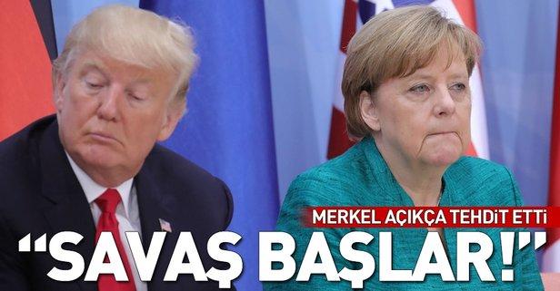 Merkel ABDyi açıkça tehdit etti