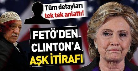 FETÖ elebaşısı Hillary Clinton'a aldatıldığında mektup göndermiş