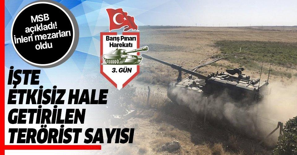 Barış Pınarı Harekatı'nda 3. gün! İşte öldürülen terörist sayısı