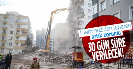 Bina yıkımında önemli düzenleme! 1 Temmuz'dan itibaren artık zorunlu! 30 gün süre verilecek...