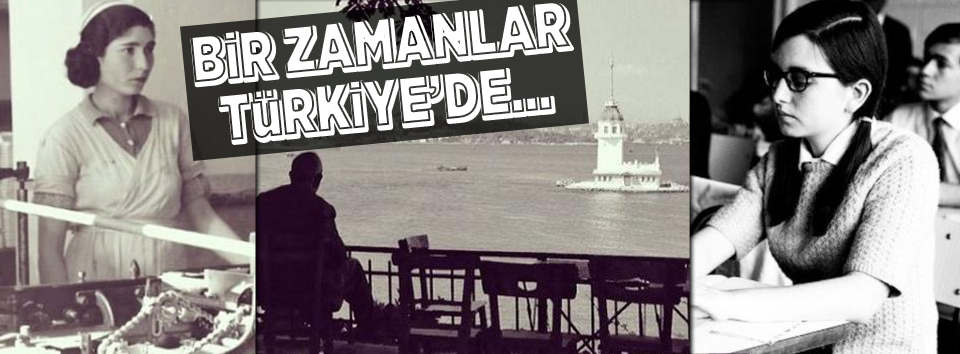 Bir zamanlar Türkiyede...