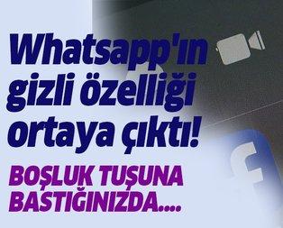 Whatsapp'ın gizli özelliği ortaya çıktı! Boşluk tuşuna bastığınızda...