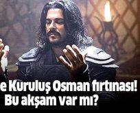 ATV'de Kuruluş Osman fırtınası! Bu akşam var mı?