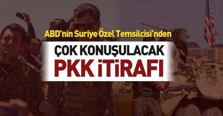 ABD'nin Suriye Özel Temsilcisinden PKK itirafı